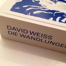 David Weiss|DIE WANDLUNGEN