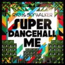RYO THE SKYWALKER-[SUPER DANCEHALL ME]