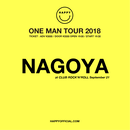 "HAPPY ""ONE MAN TOUR 2018"" at CLUB ROCK'N'ROLL (NAGOYA)"