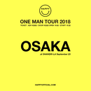 "HAPPY ""ONE MAN TOUR 2018"" at SHANGRI-LA (OSAKA)"