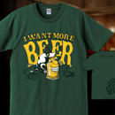 I WANT MORE BEER (GREEN)