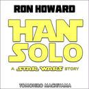 町山智浩の映画ムダ話87 ロン・ハワード監督『ハン・ソロ スター・ウォーズ・ストーリー』。 最初の監督ロード&ミラーはなぜ降ろされたのか? ハン・ソロは英雄じゃない?