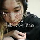 "How to play ""Setsuyakuka"" on Side Guitar"