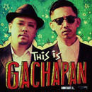 GACHAPAN RECORDS「THIS IS GACHAPAN  」