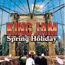 KING JAM 「SPRING HOLIDAY MIX」