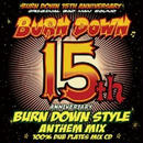 BURN DOWN「 BURN DOWN STYLE 15th ANNIVERSARY ANTHEM MIX -100% DUB PLATES MIX-」