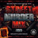 MIGHTY JAM ROCK「STREET MURDER MIX 2019 」
