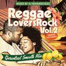 RACY BULLET (DJ MASAMATIXXX)「 REGGAE LOVERS ROCK vol.2」