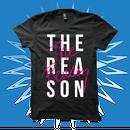 The Reason Black T-Shirts
