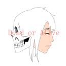 ミニアルバム「Dead or Alive」