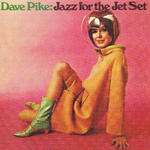 Jazz For The Jet Set / Dave Pike