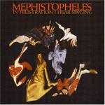 In Frustration I Hear Singing / Mephistopheles