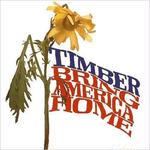 Bring America Home / Timber