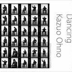 Dancing Kazuo Ohno