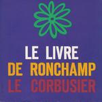 LE LIVRE DE RONCHAMP / LE CORBUSIER