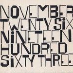 NOVEMBER TWENTY SIX NINETEEN HUNDRED SIXTY THREE (Limited)/Ben Shahn
