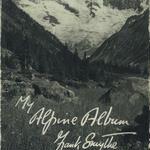 MY ALPINE ALBUM /FRANK S. SMYTHE