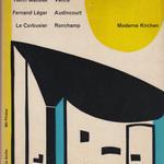 Moderne Kirchen / Henri Matisse Fernand Leger Le Corbusier