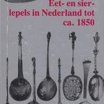 Eet-en sier-lepels in Nederland tot ca.1850 /E.M.CH.KLIJN