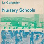 Nursery Schools / Le Corbusier