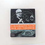 R.BUCKMINSTER FULLER NOW AND TOMORROW