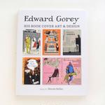 EDWARD GOREY  HIS BOOK COVER ART & DESIGN