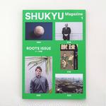 SHUKYU MAGAZINE No.1 ROOTS ISSUE