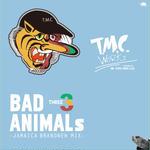 BAD ANIMALS 3 [JAMAICA BRAND NEW MIX] T.M.C WORKS(TURTLE MAN's  CLUB)