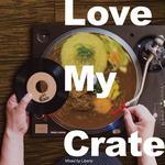 LIBERTY 「LOVE MY CRATE 」至高の一盤(ひとさら)