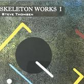 Steve Thomsen - Skeleton Works I [CD][Neurec] ⇨LAFMS関連 Solid Eyeの一員、Steve ThomsenのSkeleton Worksシリーズ