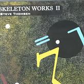 Steve Thomsen - Skeleton Works II [CD][Neurec] ⇨LAFMS関連Solid Eyeの一員、Steve ThomsenのSkeleton Worksシリーズ