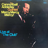 """The Cannonball Adderley Quintet - Mercy, Mercy, Mercy! - Live At """"The Club"""" [LP][Capitol Records]"""