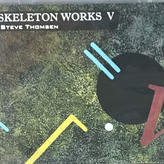 Steve Thomsen - Skeleton Works V [CD][Neurec] ⇨LAFMS関連 Solid Eyeの一員、Steve ThomsenのSkeleton Worksシリーズ