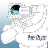 Space Travel with Teddybear / ELEKTEL