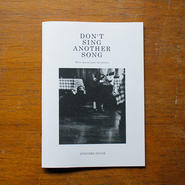 [Zine] DON'T SING ANOTHER SONG
