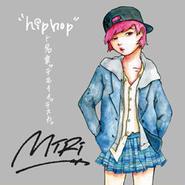 """MIRI / """"hiphop""""ト名乗ッテモイイデスカ"""