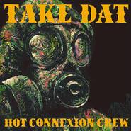 HOT CONNEXION CREW /TAKE DAT