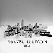 DJ 49 - TRAVEL ILLEGION
