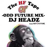 DJ HEADZ from HOT FUTURE / The HF Tape -Odd Future MIX-