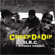 H.R.C - CHEEP DA DIP