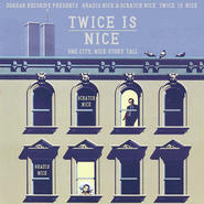 GRADIS NICE & DJ SCRATCH NICE - TWICE IS NICE