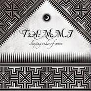 T.A.M.M.I - SLEEPING NUKES OF MINE