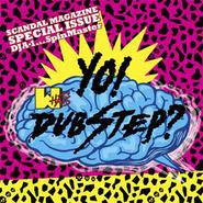 DJ A-1 a.k.a. SpinMaster - YO! WHAT'S DUBSTEP?