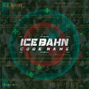 ICE BAHN - CODE NAME