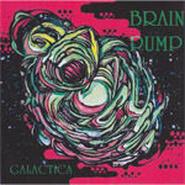 BRAIN PUMP - GALACTICA
