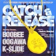 BOOBEE & OOGAWA & K-SLIDE/CATCH & RELEASE