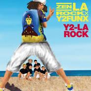 ZEN-LA-ROCK - Y2-LA-ROCK