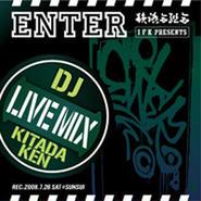 """DJ KITADA KEN """"ENTER LIVE MIX"""""""