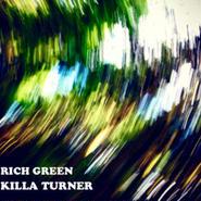 KILLA TURNER / RICH GREEN