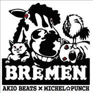 AKIO BEATS x MICHEL☆PUNCH - BREMEN
